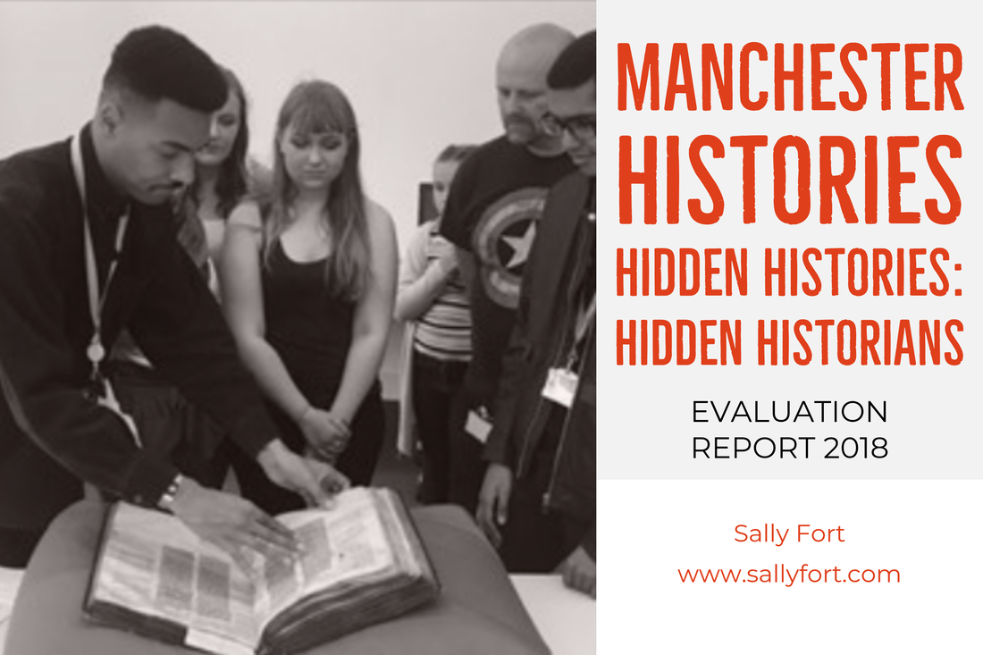 Report cover page. Shows a young person of colour showing an old manuscript to a small group of young, old, white, mixed race, girls, boys and men. Next to the photo is listed the report title. Manchester Histories - Hidden Histories: Hidden Historians. Evaluation Report 2018. Sally Fort, www.sallyfort.com